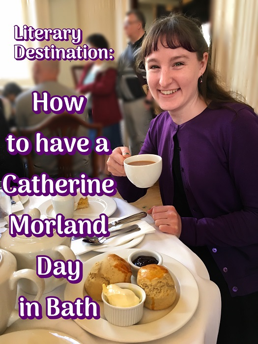 How to Have A Catherine Morland Day in Bath