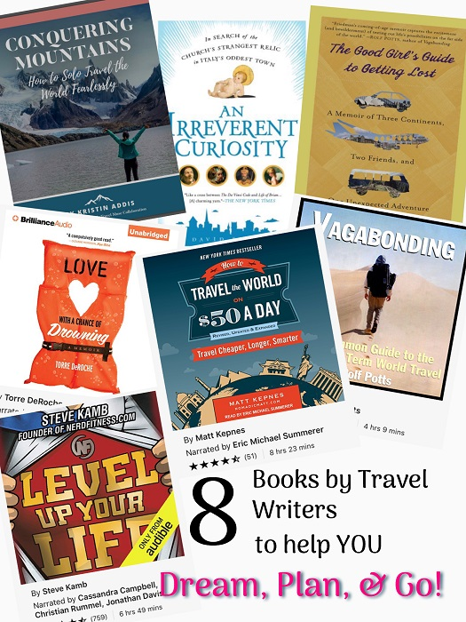 8 Books by Travel Writers to Help You Dream, Plan, and Go!
