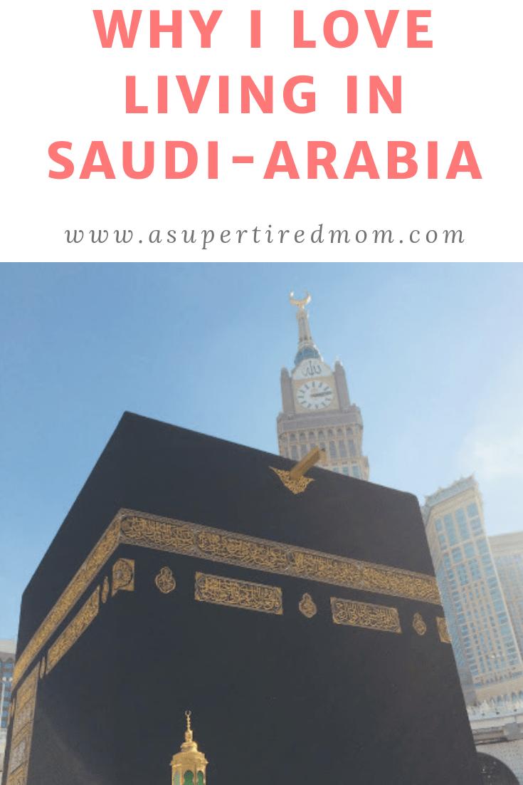 WHY I LOVE LIVING IN SAUDI-ARABIA