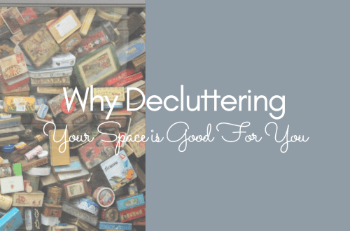 """Text overlaid over background: """"Why Decluttering is good for you"""". Background is split into two. One half is a close up of a store window with piles of small boxes and decorative tins up against the glass. The other half is a solid blue rectangle."""