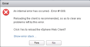 Error 1009, click yes to reload the vSphere web client