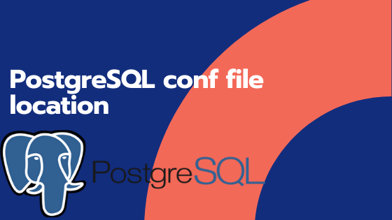 PostgreSQL conf file location