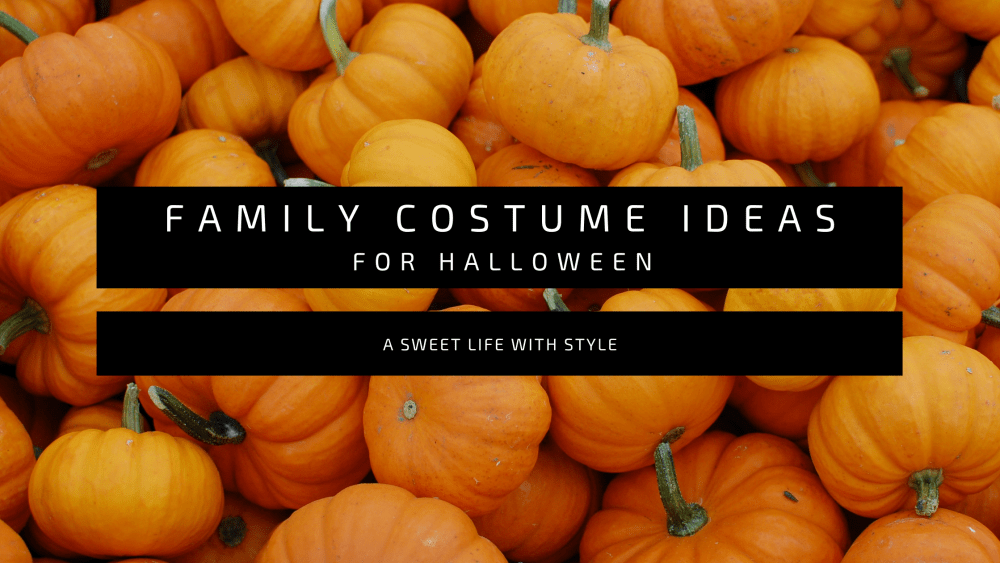 Family Costume Ideas for Halloween Pinterest Graphic for A Sweet Life with Style