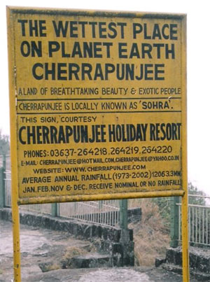 wettest place on Earth: Cherrapunjee
