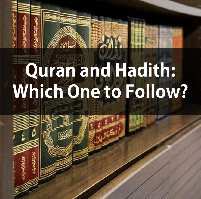 Quran is above the Hadith