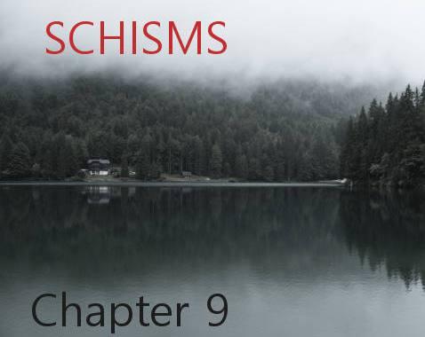 Schisms - Chapter 9