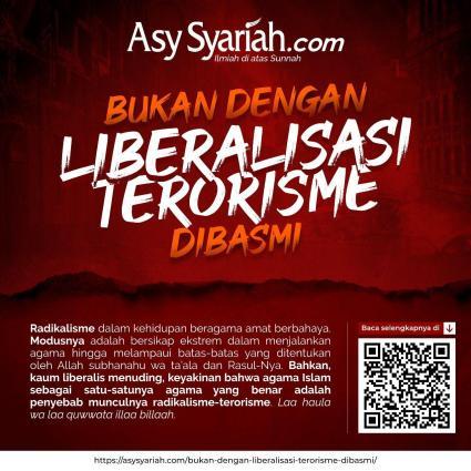bukan dengan liberalisme terorisme dibasmi