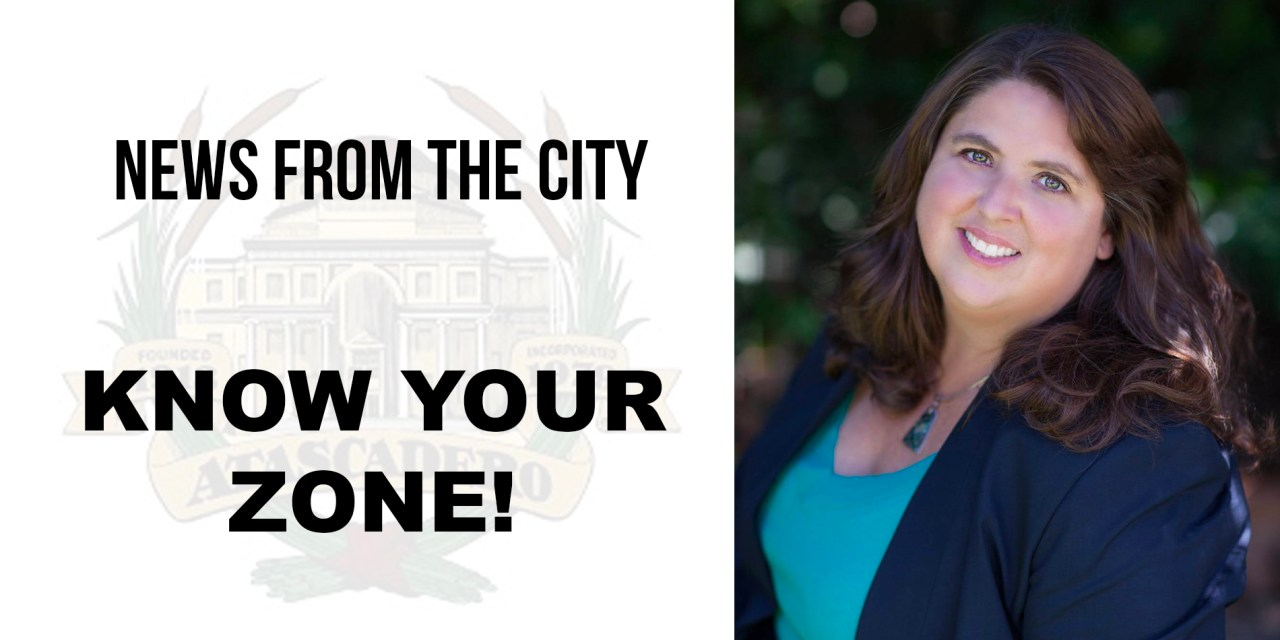 News from the City! Know Your Atascadero Zone!