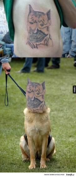 Tattoo is bad - but the real dog would be creppy