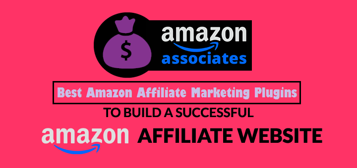 Amazon Affiliate Marketing Plugins