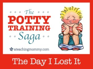 Potty Training- The Day I Lost it!