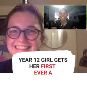 Year 12 Girl Gets Her First Ever A