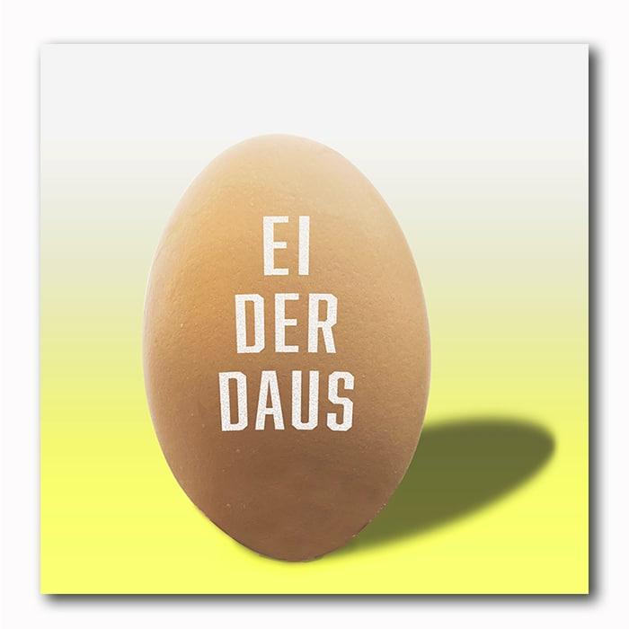 Ei der Daus - Eierbild auf Holz
