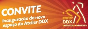 Inauguração Atelier DDX