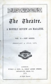 The theatre. A Montly Review and Magazine. Vol. II—new Series. February to July, 1879