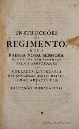 Instrucções de Regimento que a Rainha Nossa Senhora Houve por Bem Aprovar Para a Arrecadação da Collecta Litteraria nas Comarcas Destes Reinos, Ilhas Adjacentes, e Capitanias ultramarinas - Palácio de Lisboa - 7 de Julho de 1787 - (Fol - 15) - «€85.00» (45)