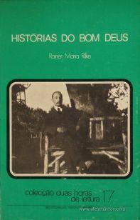Rainer Maria Rilke - História do Bom Jesus - Colecção Duas Horas de Leitura nº 17 - Editorial Inova Limitada - Lisboa - 1973. Desc.89 pág / 22,5 cm x 14,5 cm / Br