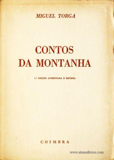 Miguel Torga – Contos de Montanha – Coimbra Editora – Coimbra – 1976. Desc. 227 pág. / 19,5 cm x 14 cm / Br «€10.00»