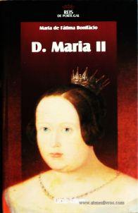 Maria de Fátima Bonifácio – D. Maria I – 4.ª Dinastia - Círculo de Leitores – Lisboa – 2005. Desc. 302 pág. / 24,5 cm x 16 cm / E. Ilust. «€15.00»