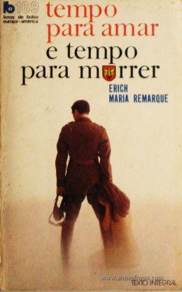 Erich Maria Remarque - Tempo Para Amar e Tempo Para Morrer «€5.00»