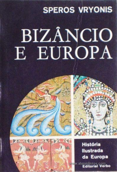 Speros Vryonis - Bizâncio E Europa - Editorial Verbo - Lisboa – 1967. Desc. 226 págs. / 21 cm x 14 cm / Br. Ilust. «€12.50»
