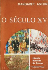Margaret Aston - O Século XV - Editorial Verbo - Lisboa – 1968. Desc. 240 págs. / 21 cm x 14 cm / Br. Ilust. «€12.50»