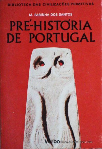 M. Farinha dos Santos - Pré-História De Portugal - Editorial Verbo - Lisboa – 1972. Desc. 174 págs / 21 cm x 14,5 cm / Br. Ilust. «€12.50»