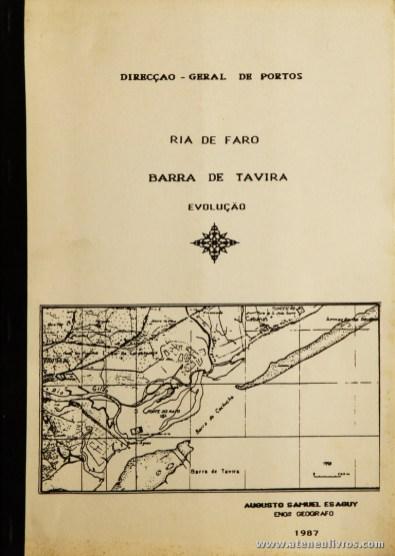 """Augusto Samuel Esaguy / Fernando Muñoz de Oliveira - Ria de Faro""""Barra de Tavira"""" «Evolução» - Direcção-Geral de Portos - Lisboa - 1987. Desc. 13 pág + 18 Desenhos/ 30 cm x 21 cm / Br. Ilust."""
