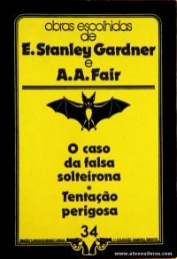 E. Stanley Gardner e A. A. Fair - O Caso da Falsa Solteirona * Tentação Perigosa «€5.00»