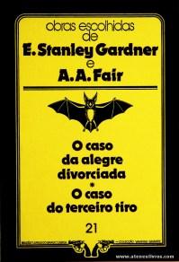 E. Stanley Gardner e A. A. Fair - O Caso da Alegre Divorciada * O Terceiro Tiro «€5.00»