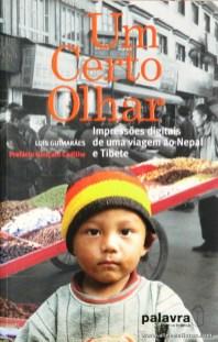 Luís Guimarães - Um Certo Olhar «Impressões Digitais de Uma Viagem ao Nepal e Tibete» «€10.00»