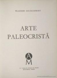 Wladimir Sas-Zaloziechy – Arte Paleocristã - Editorial Verbo – Lisboa – 1970. Desc. 204 pág / 21 cm x 15,5 cm / E. Ilust. «€13.00»
