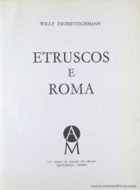 Willy Zschietzschmann – Etruscos e Roma - Editorial Verbo – Lisboa – 1970. Desc. 205 pág / 21 cm x 15,5 cm / E. Ilust. «€13.00»
