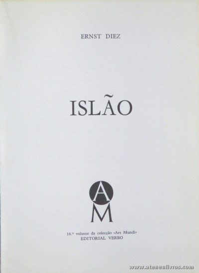 Ernst Diez – Islão - Editorial Verbo – Lisboa – 1971. Desc. 188 pág / 21 cm x 15,5 cm / E. Ilust. «€13.00»