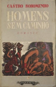 Castro Soromenho - Homens Sem caminho «€5.00»