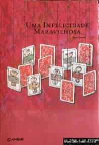 Boris Cyrulnik - Uma Infelicidade Maravilhosa - Ambar - Lisboa 2001. Desc. 177 pág / 25 cm x 17 cm / Br. «€5.00»