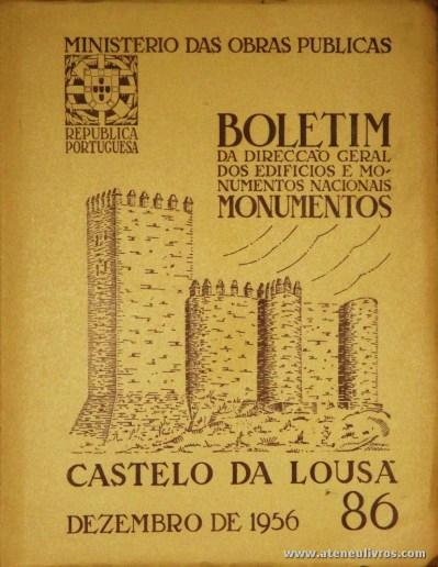 (86) - Boletim da Direcção Edifícios e Monumentos Nacionais - Castelo de Lousa - Ministério das Obras Publicas - Lisboa - 1956. Desc. 32 pág + 38 Planos/Estampas /26 cm x 21 cm / Br. Ilust. «€20.00»