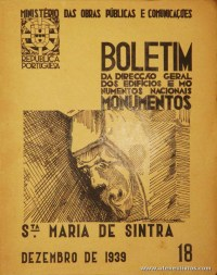 (18) - Boletim da Direcção Edifícios e Monumentos Nacionais - St.ª Maria de Sintra - Ministério das Obras Publicas - Lisboa - 1939. Desc. 24 pág + 43 Planos/Estampas /26 cm x 21 cm / Br. Ilust. «€20.00»