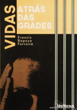 Francis Raposo Ferreira - Vidas Atrás das Grades «€5.00»