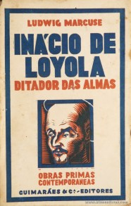 Ludwig Marcuse - Inácio de Loyola (Ditador das Almas) «€5.00»