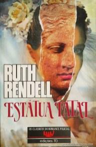 Ruth Rendell - Estátua Fatal «€5.00»