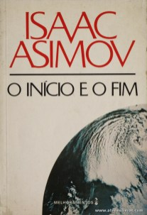 Isaac Asimov - O Início e o Fim «€5.00»