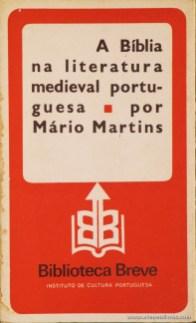 Mário Martins - A Bíblia na Literatura Medieval Portuguesa - Biblioteca Breve/Instituto de Cultura Portuguesa - Lisboa - 1979. Desc. 141 pág / 19,5 cm x 11,5 cm / Br «€6.00»