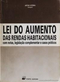 Artur Vitória - Lei do Aumento das Rendas Habitacionais - Com Notas, Legislação Complementar e Casos Práticos - Porto Editora - 1985. Desc. 113 pág / 23 cm x 16 cm / Br. «€5.00»