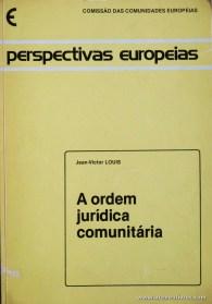Jean-Victor Louis - A Ordem Jurídica Comunitária - Comissão das Comunidades Europeias - Bruxelas - 1979. Desc. 136 pág / 25 cm x 17,5 cm / Br. «€15.00»