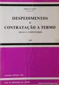 Abílio Neto - Despedimentos e Contratação a Termo (Notas e Comentários) - Livraria Petrony - Lisboa - 1989. Desc. 263 pág / 21 cm x 15 cm / Br. «€5.00»