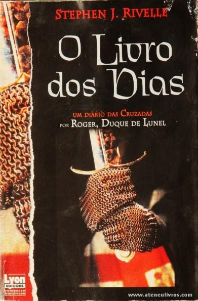 Stephen J. Rivelle - O Livro dos Dias (Um Diário das Cruzadas) «€10.00»