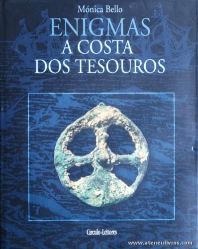Mónica Bello - Enigmas a Costa dos Tesouros - Circulo de Leitores - Lisboa - 2004. Desc. 263 pág / 30 cm x 14 cm / E «€20.00»