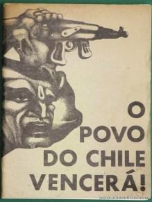O Povo do Chile Vencerá! - Cronologia e Natureza o Golpe Terrorista de Pinochet (1) O Governo de Allende (2) O Papel da Reacção e do Imperialismo no Golpe Militar Fascista (3) os Métodos da Ditadura Pinochet (4) Abaixo os Crimes dos Fascicitas no Chile! (5) O Fim da via Chilena (6) Viva a Heróica Resistência do Povo Chileno! - 1974 - «€12.00»