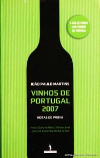 João Paulo Martins - Vinhos de Portugal 2010 - Publicações Dom Quixote - Lisboa - 2007. Desc. 415 pág / 21 cm x 13,5 cm / Br. «€6.00»